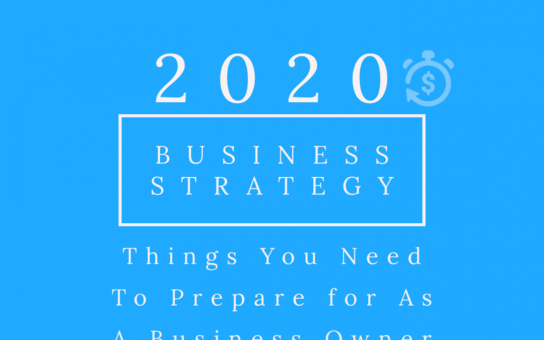 Six Tips That Every Business Owner Should Know In 2020!
